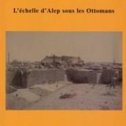 Le temps des consuls , L'échelle d'Alep sous les Ottomans