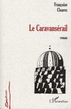 Le-Caravansérail - Francoise Cloarec